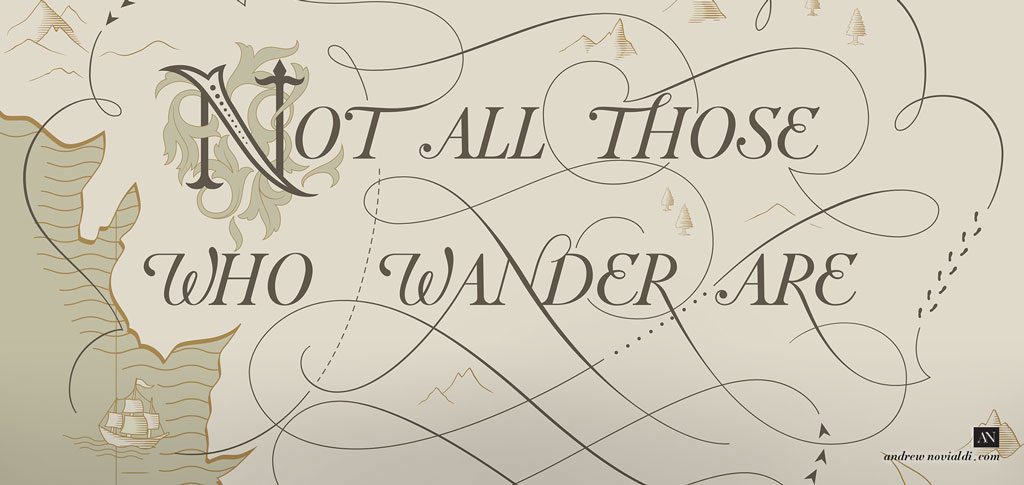 Not All Those Who Wander Are Lost - Tolkien's Quote on Middle Earth Lord of The Rings The Hobbit Lettering Design