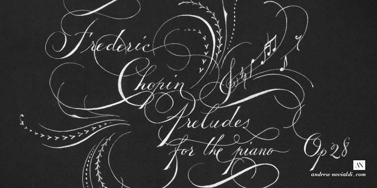 Frederich Chopin Preludes Op. 28 for Piano Silver Ink on Black Paper Calligraphy Ornamental Spencerian