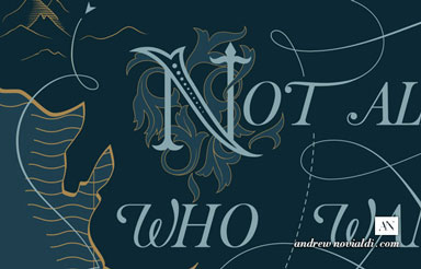 Not All Those Who Wander Are Lost Tolkien Typography Map Design